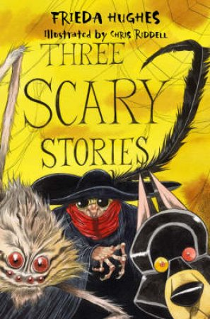 Three Scary Stories by Frieda Hughes