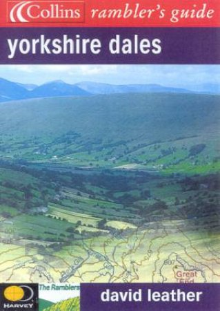 Collins Ramblers' Guide: Yorkshire Dales by David Leather