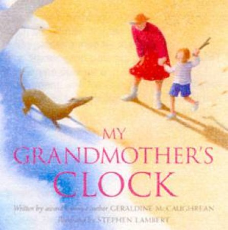 My Grandmother's Clock by Geraldine McCaughrean