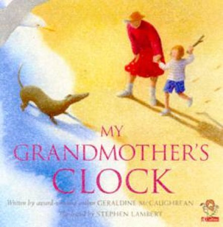 My Grandmother's Clock by Geraldine McCaughrean