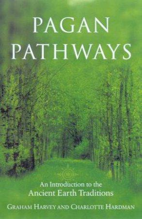 Pagan Pathways by Graham Harvey & Charlotte Hardman