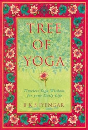 Tree Of Yoga by B K S Iyengar