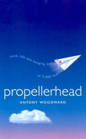Propellerhead by Antony Woodward