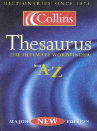 Collins Thesaurus: The Ultimate Wordfinder From A To Z by Various