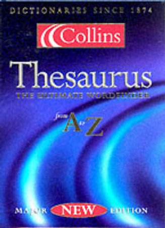 Collins Thesaurus: The Ultimate Wordfinder From A To Z With Thumb Index by Various