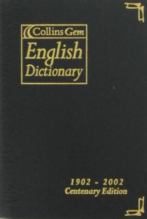 Collins Gem English Dictionary, 1902-2002 Centenary Edtion by Various