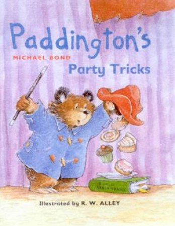 Paddington's Party Tricks by Michael Bond