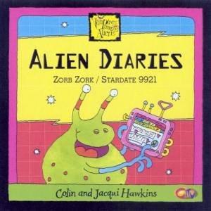 Alien Diaries: Zorb Zork/Stardate 9921 by Colin & Jacqui Hawkins