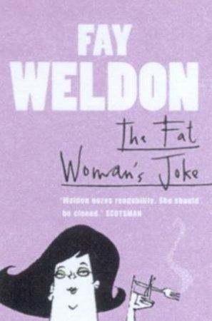 The Fat Woman's Joke by Fay Weldon
