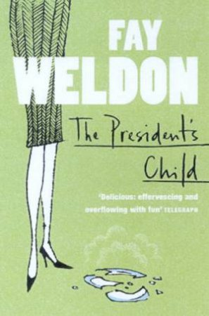The President's Child by Fay Weldon