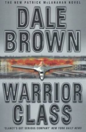 Warrior Class by Dale Brown