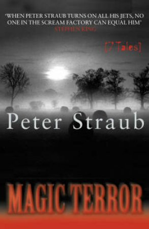 Magic Terror: 7 Tales by Peter Straub