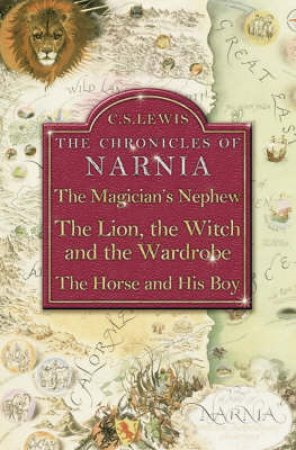 The Chronicles Of Narnia Omnibus - Books 1 - 3 by C S Lewis