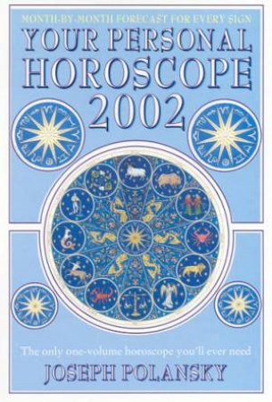 Your Personal Horoscope 2002 by Joseph Polansky
