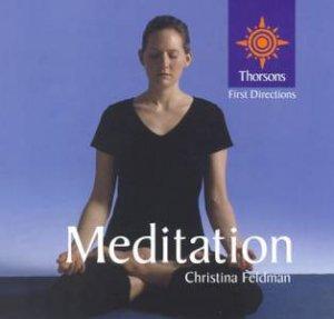 Thorsons First Directions: Meditation by Christina Feldman