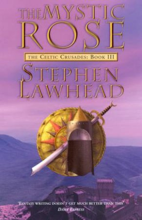 The Mystic Rose by Stephen Lawhead
