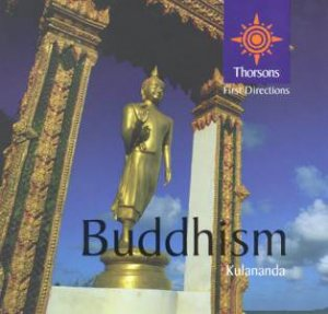 Thorsons First Directions: Buddhism by Kulananda