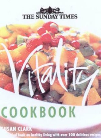 The Sunday Times Vitality Cookbook by Susan Clark