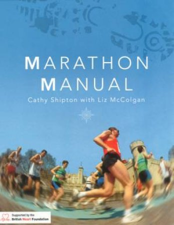 Marathon Manual by Cathy Shipton & Liz McColgan