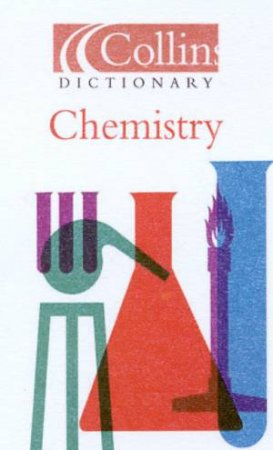 Collins Dictionary Of Chemistry by Various