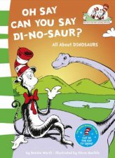 Oh Say Can You Say Di-No-Saur? by Bonnie Worth