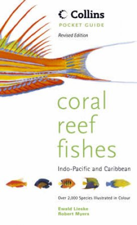 Pocket Guide: Coral Reef Fishes by Robert Myers & Ewald Lieske