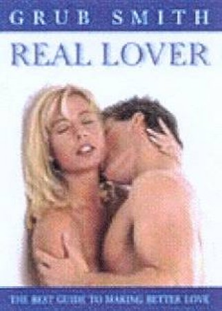 Real Lover by Grub Smith