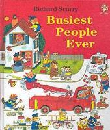 Busiest People Ever by Richard Scarry