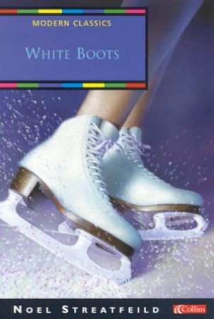 Collins Modern Classics: White Boots by Noel Streatfeild