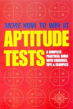 More How To Win At Aptitude Tests by Liam Healy
