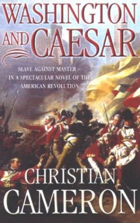 Washington And Caesar by Christian Cameron