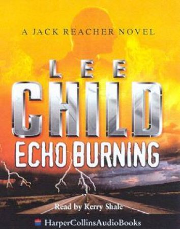 A Jack Reacher Novel: Echo Burning - Cassette by Lee Child