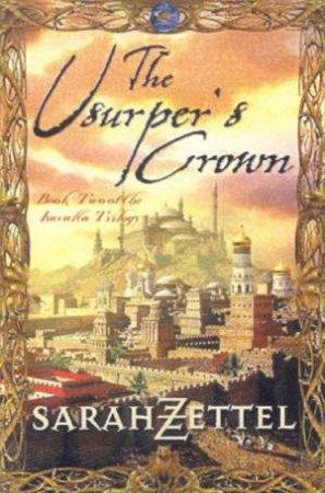 The Usuper's Crown by Sarah Zettel