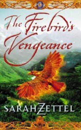 Firebird's Vengeance by Sarah Zettel