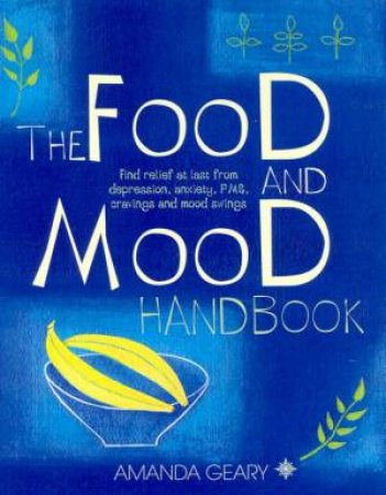 The Food And Mood Handbook by Amanda Geary