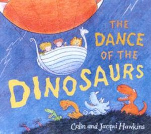 The Dance Of The Dinosaurs by Colin & Jacqui Hawkins
