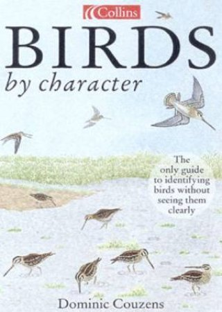 Collins Birds By Character by Dominic Couzens