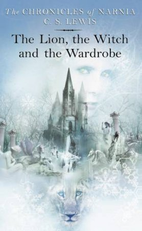 The Lion, The Witch And The Wardrobe - Fantasy Cover by C S Lewis