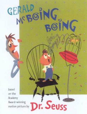 Dr Seuss: Gerald McBoing Boing by Dr Seuss