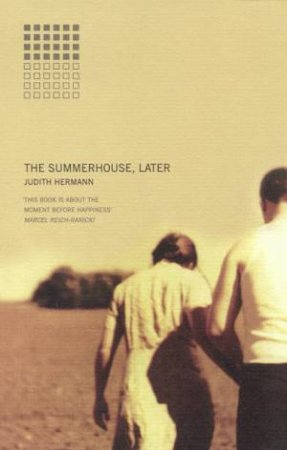 The Summerhouse, Later by Judith Hermann