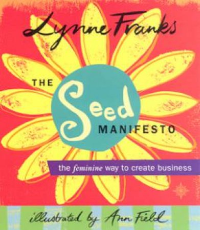 The SEED Manifesto by Lynne Franks