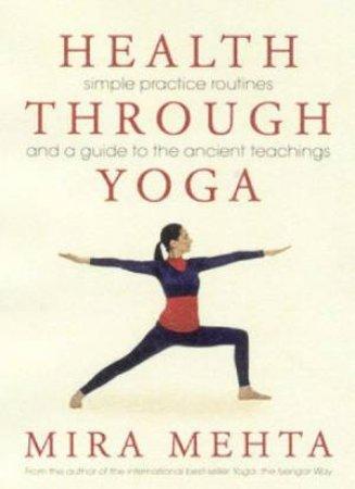 Health Through Yoga by Mira Mehta