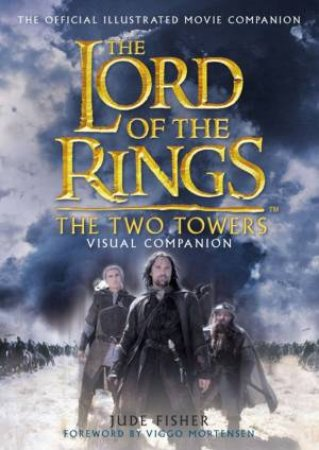 The Two Towers Visual Companion by Various