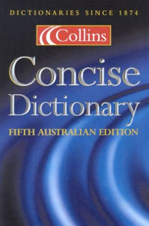 Collins Australian Concise Dictionary - 5 ed by Various