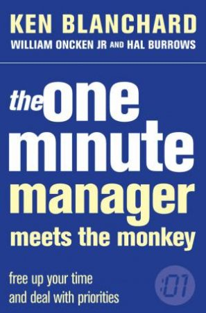 The One Minute Manager Meets The Monkey by Kenneth Blanchard
