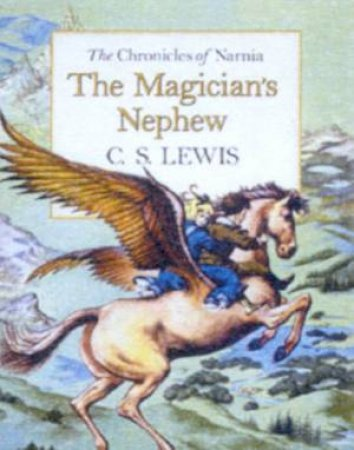 The Magician's Nephew - Deluxe Hardcover Edition by C S Lewis