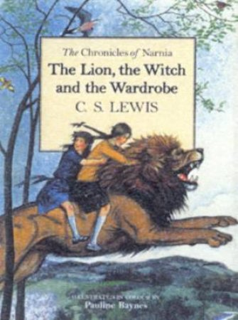 The Lion, The Witch And The Wardrobe - Deluxe Hardcover Edition by C S Lewis