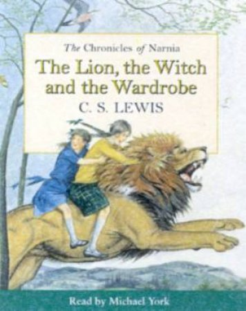 The Lion, The Witch And The Wardrobe - Cassette - Unabridged by C S Lewis