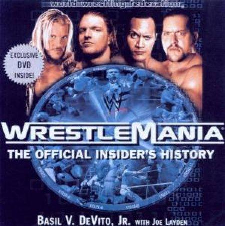WWF WrestleMania: The Official Insider's History - Book & DVD by Basil V DeVito Jr & Joe Layden
