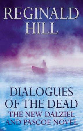 Dalziel & Pascoe: Dialogues Of The Dead by Reginald Hill